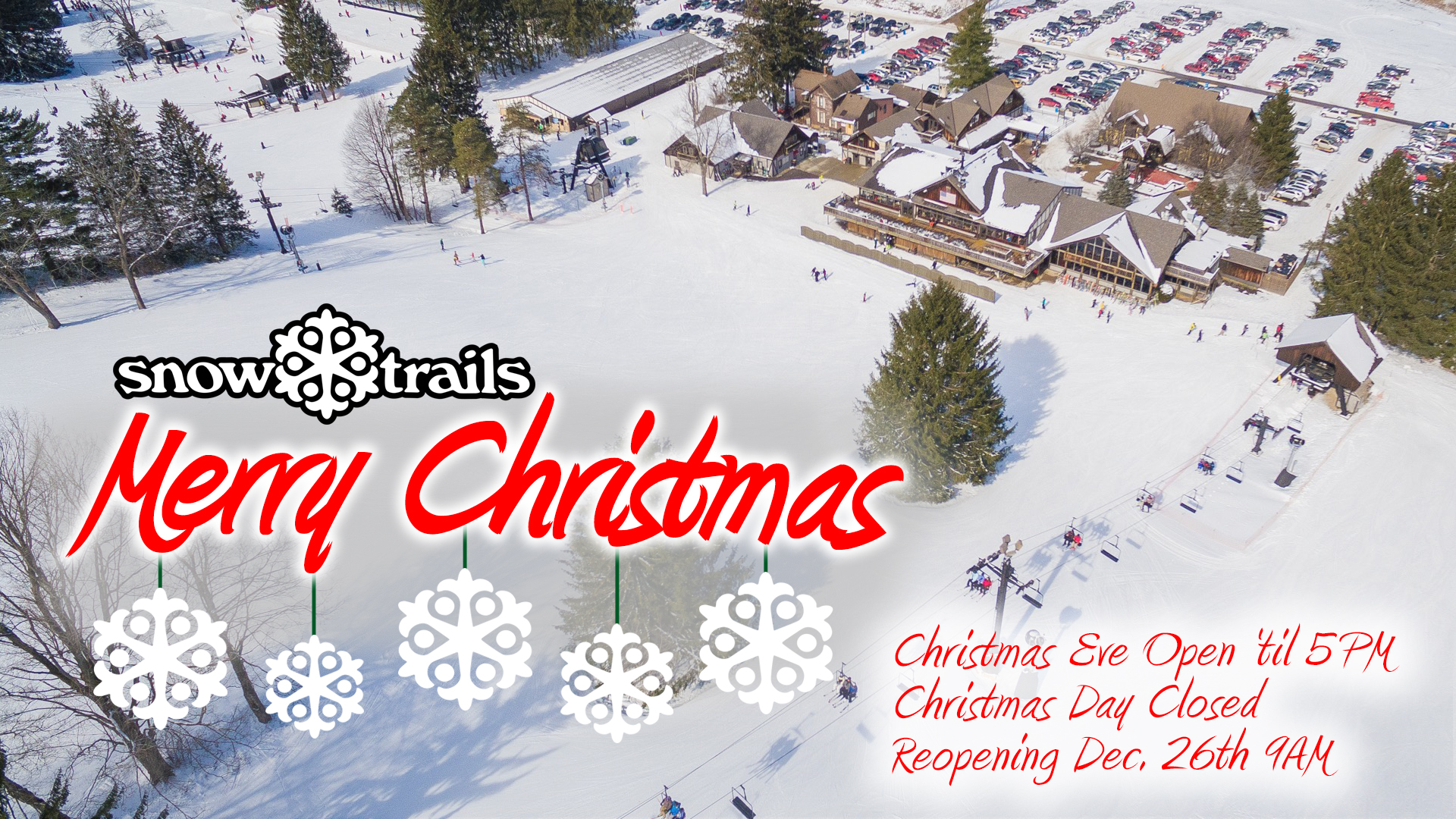 Merry Christmas - Reopening Slopes & Tubing Park Dec. 26th 9AM