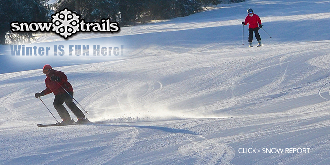 Snow Trails, Winter IS FUN Here! Click> Snow Report