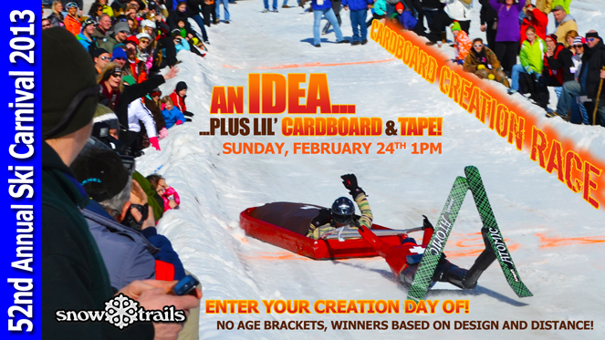52nd Annual Ski Carnival at Snow Trails Sunday, February 24th 2013 Cardboard Creation Race