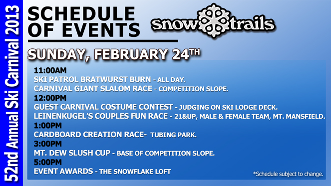 52nd Annual Ski Carnival at Snow Trails Sunday, February 24th 2013 Event Schedule