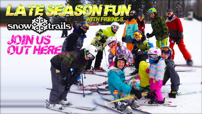 Join us out here at Snow Trails, for Late Season Fun with Friends!!