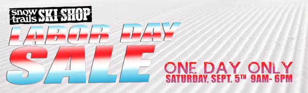 Snow Trails Ski Shop Labor Day Sale Saturday, September 5th 2015