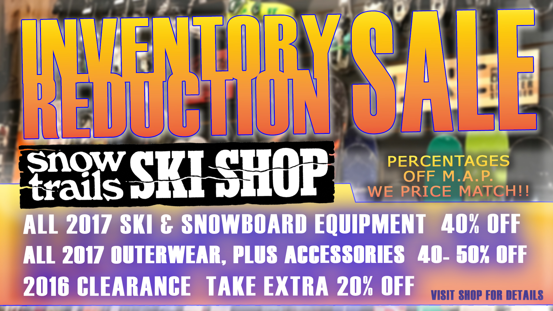 Inventory Reduction Sale Snow Trails Ski Shop