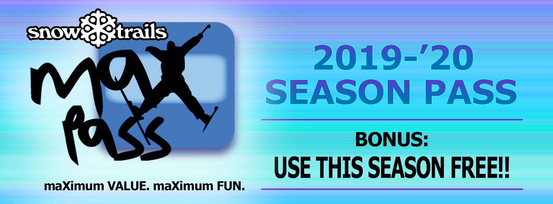 maXpass - BONUS: </br>Use This Season FREE